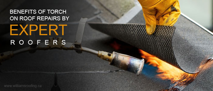 Benefits of Torch on Roof Repairs by Expert Roofers